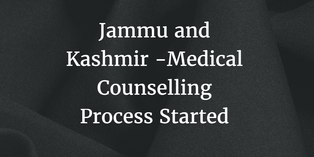 Jammu and Kashmir Medical Counselling 2016 - Process Started