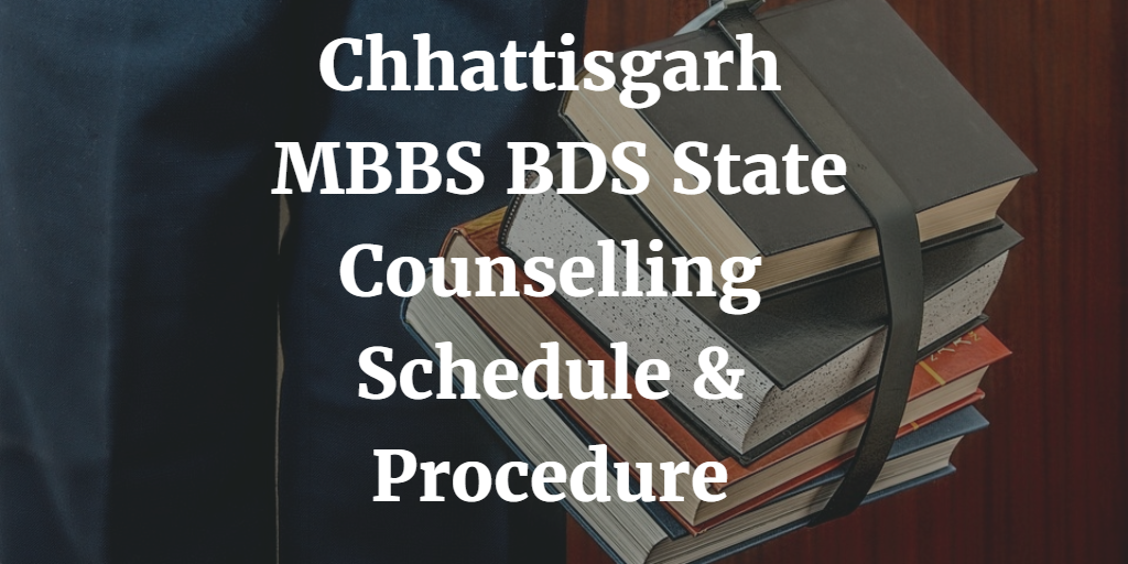 Chhattisgarh NEET Counselling 2017: MBBS BDS Registration, Schedule, Merit List, Eligibility
