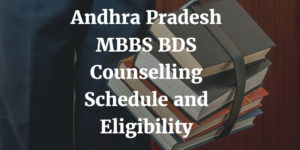 Andhra Pradesh MBBS BDS Counselling 2018 - NEET Schedule and Eligibility