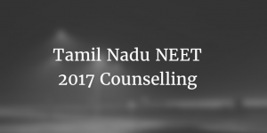 Tamil Nadu NEET 2017 Counselling
