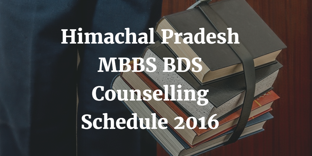 Himachal Pradesh MBBS BDS Counselling Schedule 2016