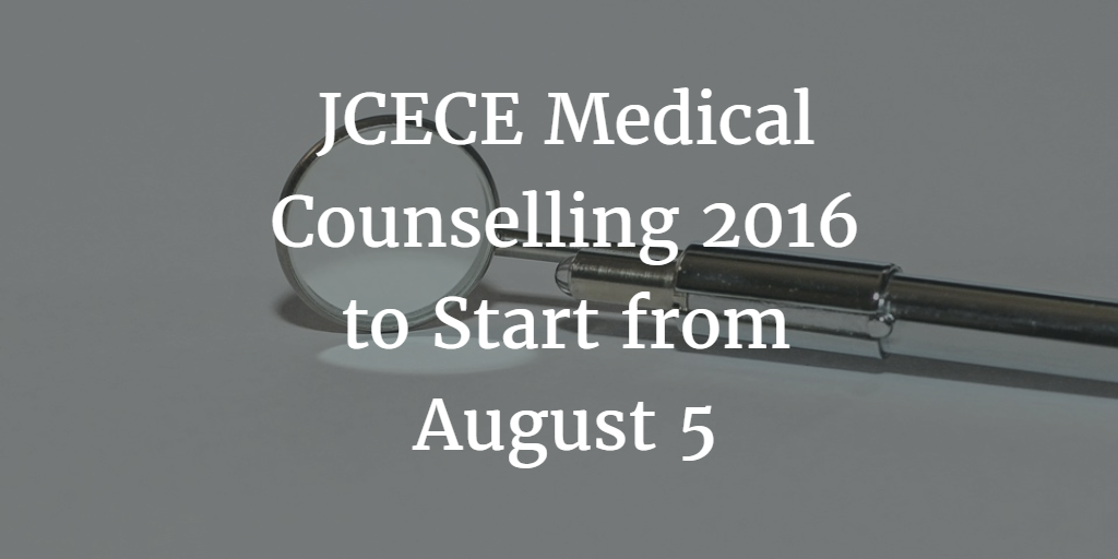 JCECE Medical Counselling 2016 to Start from August 5