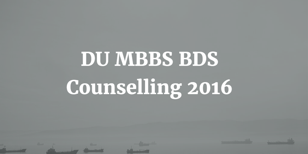DU MBBS BDS Counselling 2016