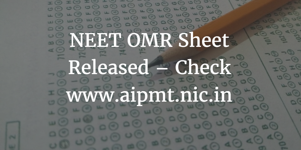 NEET OMR Sheet Released – Check www.aipmt.nic.in
