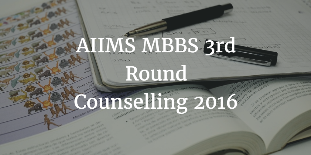 AIIMS MBBS 3rd Round Counselling 2016