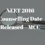 NEET 2016 Counselling Date Released – MCC