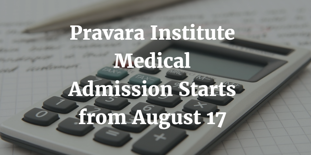 Pravara Institute Medical Admission Starts from August 17