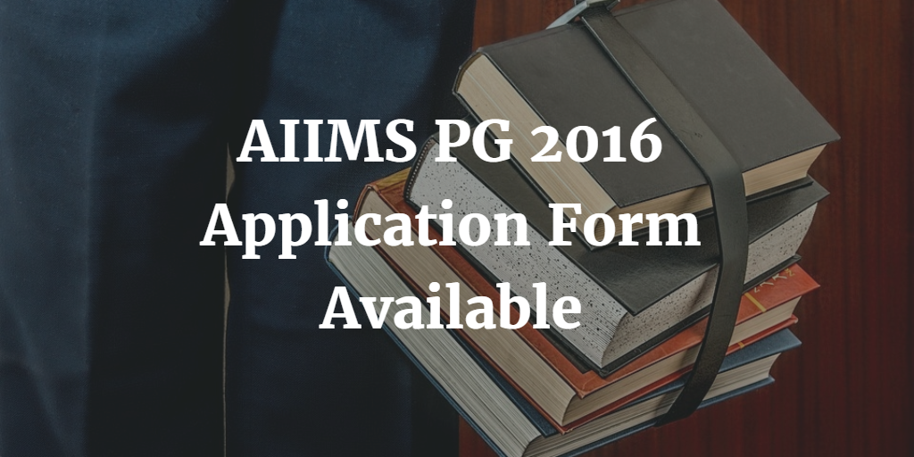 AIIMS PG 2016 Application Form Available