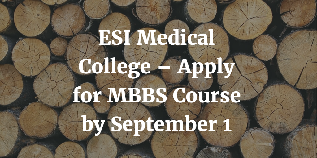ESI Medical College – Apply for MBBS Course by September 1