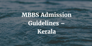 MBBS Admission Guidelines – Kerala