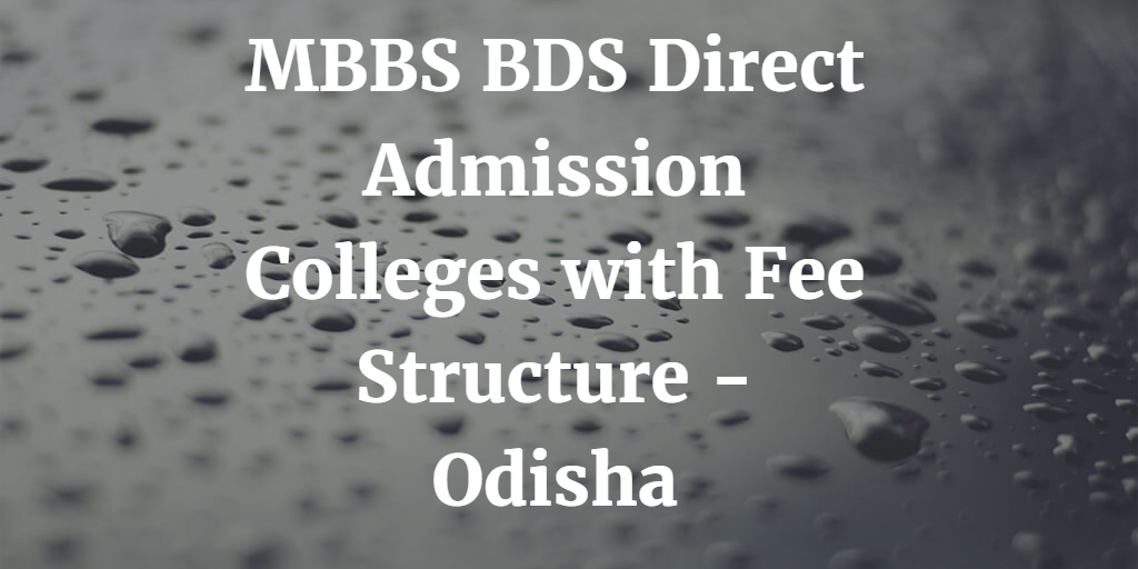 MBBS BDS Direct Admission Colleges with Fee Structure – Odisha
