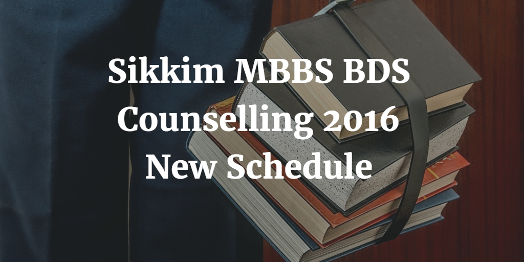 Sikkim MBBS BDS Counselling 2016 New Schedule