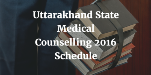 Uttarakhand State Medical Counselling 2016 Schedule