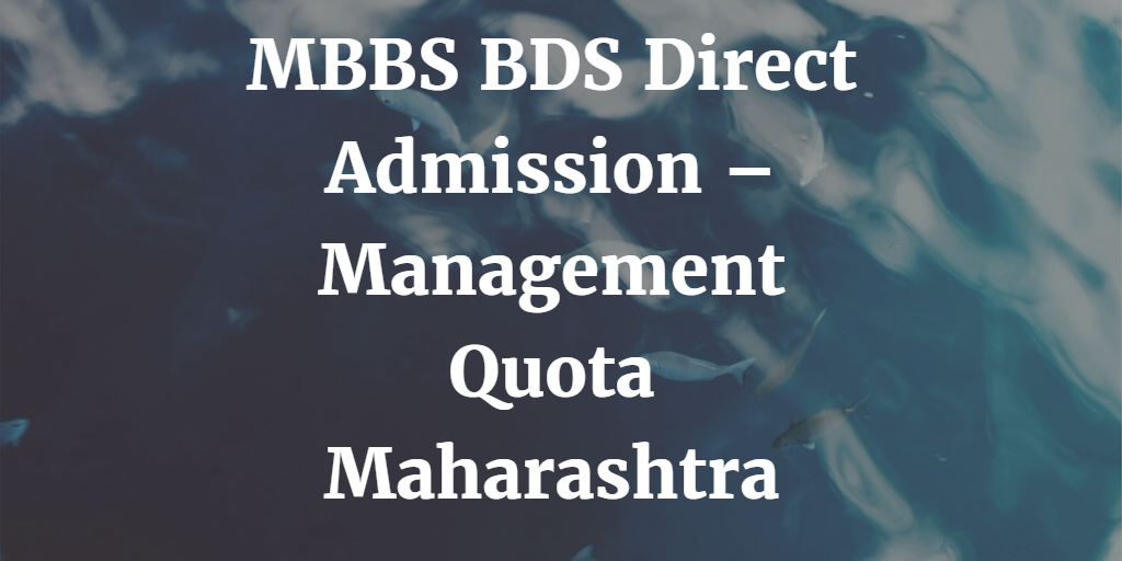 MBBS BDS Direct Admission – Management Quota Maharashtra