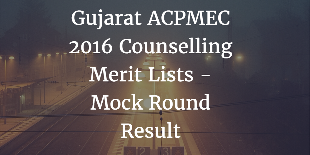 gujarat-counselling-2016-mock-round-result