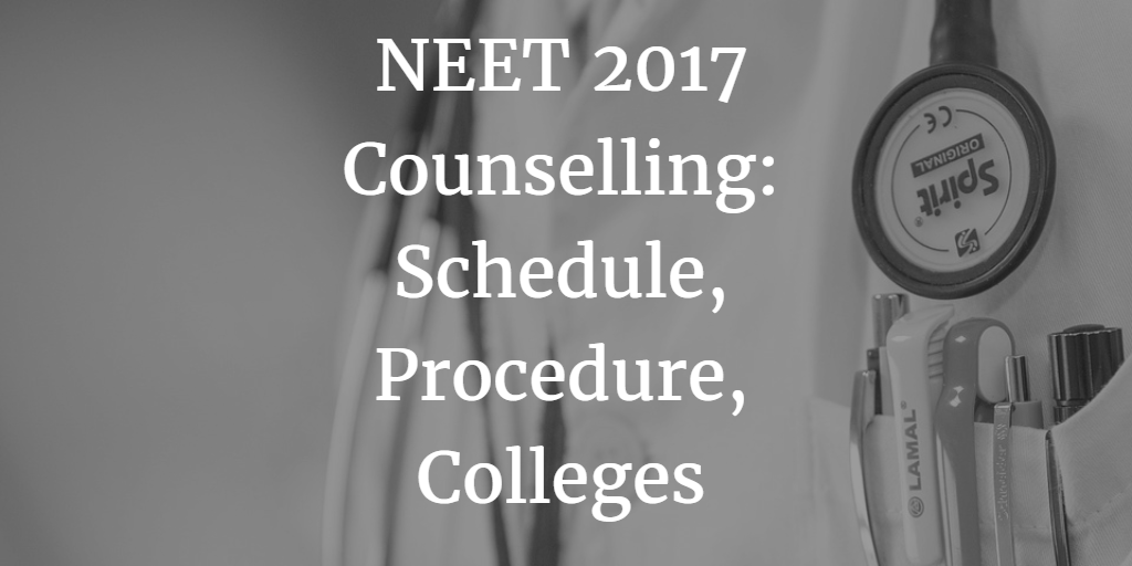 NEET 2017 Counselling: All India Quota, Merit List, Dates, Procedure, AIR Required