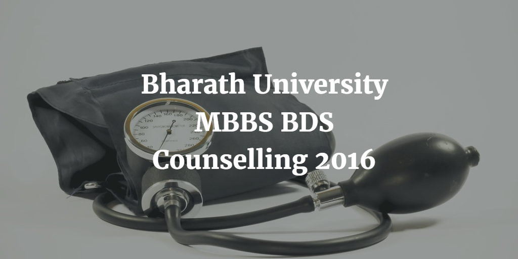 Bharath University MBBS BDS Counselling 2016