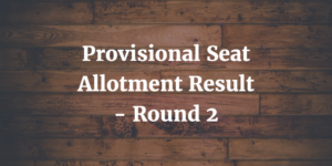 Provisional Seat Allotment Result - Round 2