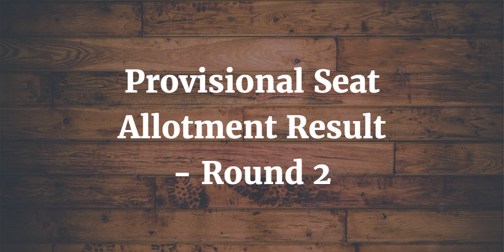 NEET Round 2 Provisional Seat Allotment Result