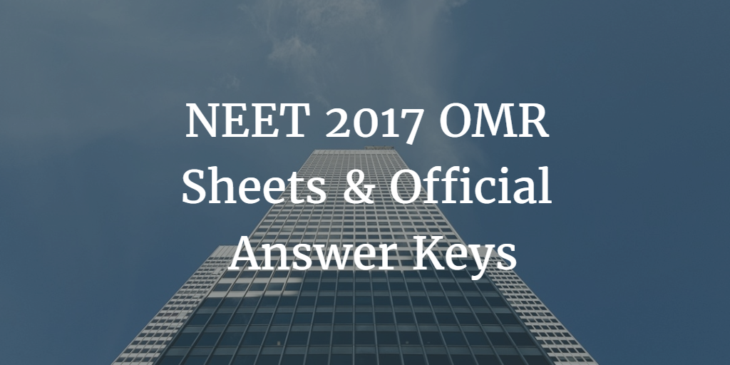 NEET 2017 OMR Sheets & Official