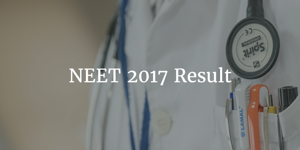 NEET 2017 Result declared @ Cbseresults.nic.in : Check Now!